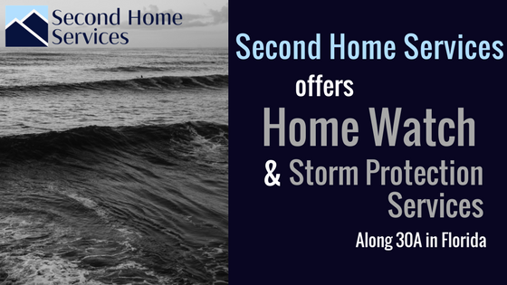 Second Home Services Offers Home Watch and Storm Protection Services Along 30A in Florida